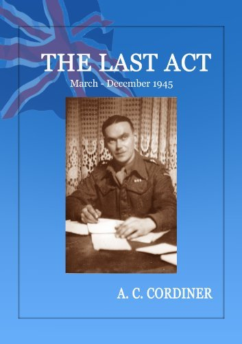 The Last Act: March - December 1945 A.C. Cordiner