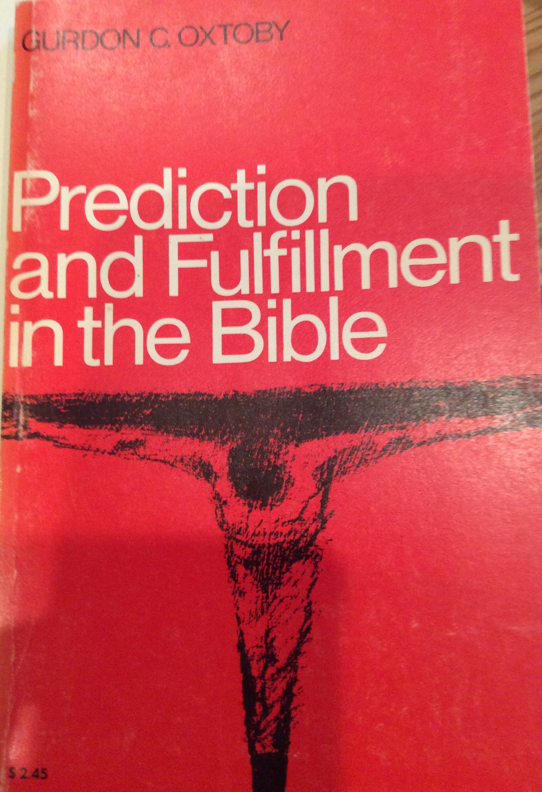 Prediction and Fulfillment in the Bible  by  Gurdon C. Oxtoby