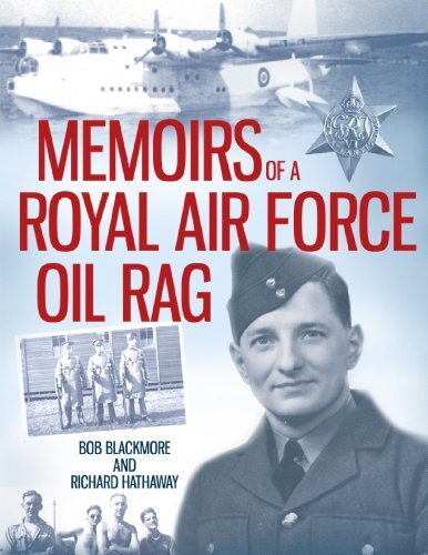 Memoirs of a Royal Air Force Oil Rag Bob Blackmore