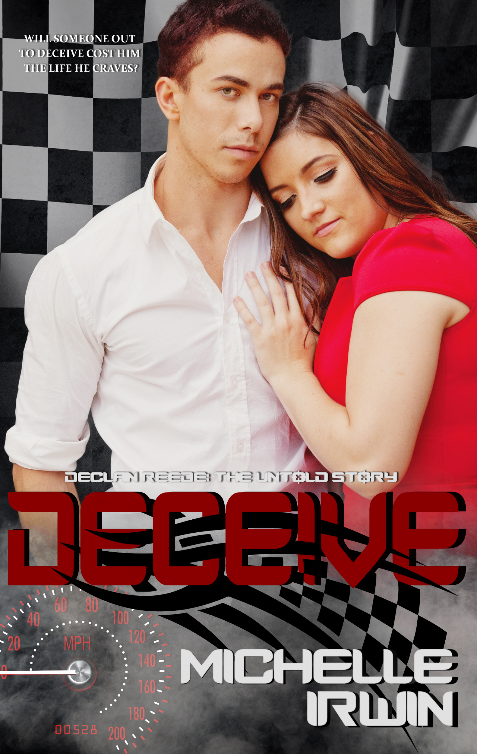Deceive (Declan Reede: The Untold Story, #2)  by  Michelle Irwin