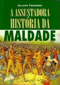 A Assustadora História da Maldade  by  Oliver Thomson