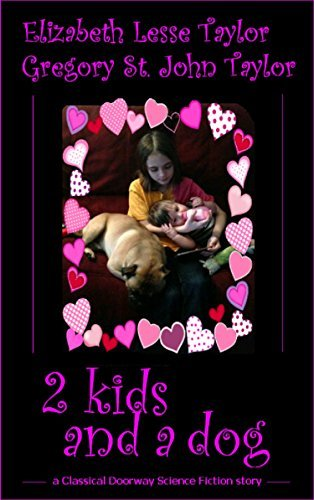 2 Kids and a Dog  by  Elizabeth Lesse Taylor