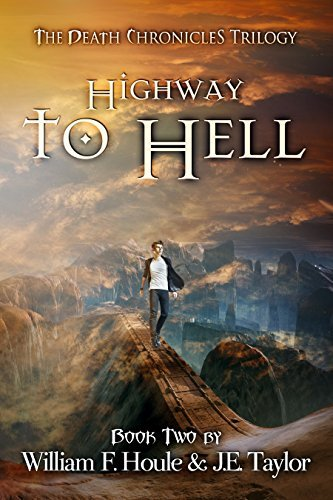 Highway to Hell (The Death Chronicles Book 2) William F. Houle