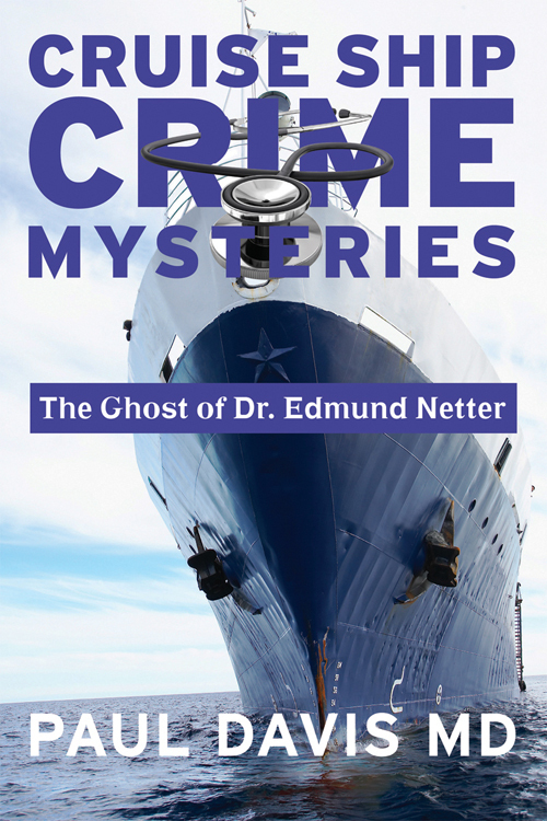 The Ghost of Dr. Edmund Netter  by  Paul Davis MD