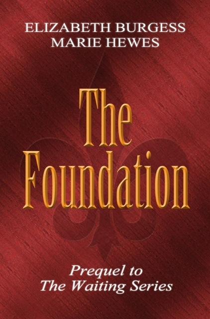 The Foundation (The Waiting #0.5) Elizabeth  Burgess