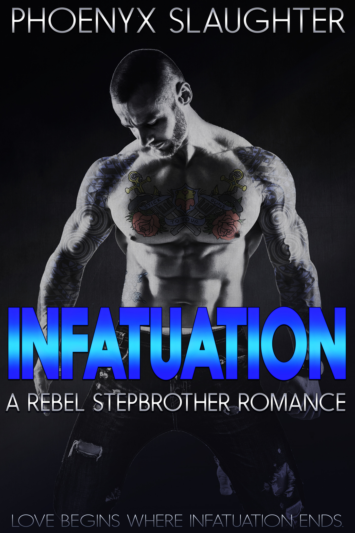 Infatuation: A Rebel Stepbrother Romance  by  Phoenyx Slaughter