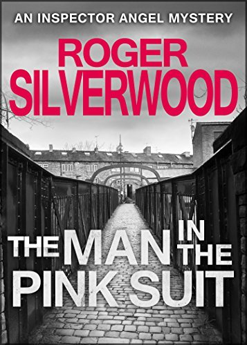 The Man in the Pink Suit Roger Silverwood