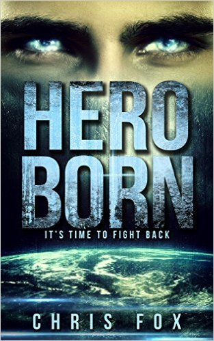 Hero Born (Project Solaris #1) Chris  Fox