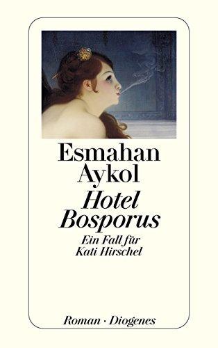 Hotel Bosporus: Ein Fall für Kati Hirschel  by  Esmahan Aykol