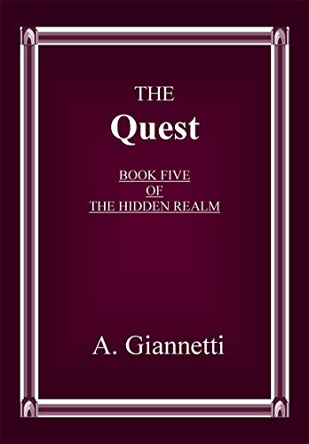 The Quest (The Hidden Realm Book 5) A. Giannetti
