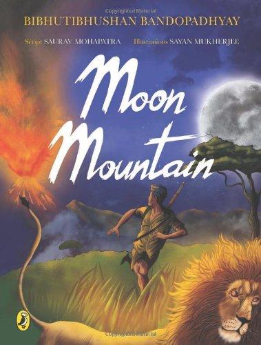 Moon Mountain  by  Bibhutibhushan Bandopadhyay