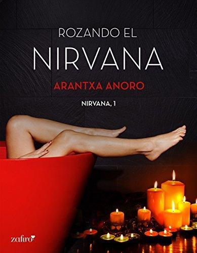 Rozando el Nirvana  by  Arantxa Anoro