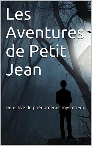 Les Aventures de Petit Jean: Détective de phénomènes mystèrieux Vishan Narayen
