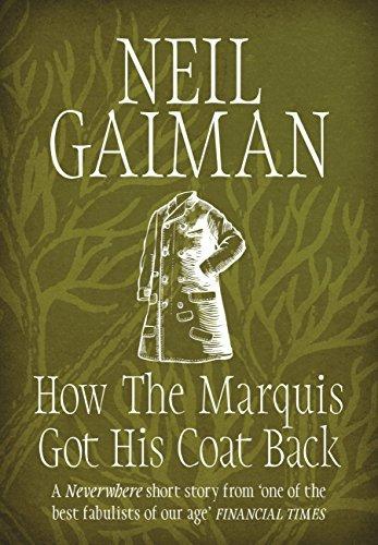 How the Marquis Got His Coat Back Neil Gaiman