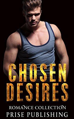 ROMANCE: Chosen Desires (Contemporary Secret Baby Womens Fiction) (Kindle Books Short Reads Singles)  by  Prise Publishing
