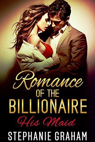 Romance of the Billionaire: His Maid  by  Stephanie Graham