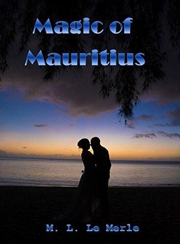 The Magic of Mauritius M L Le Merle