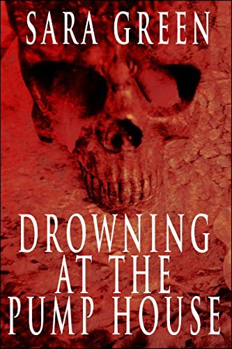 Drowning At The Pump House (Horrors of Church Hill Book 5)  by  Sara Green