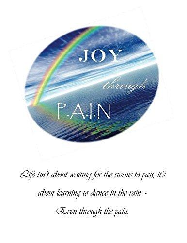 Joy through PAIN  by  Amy Bowling