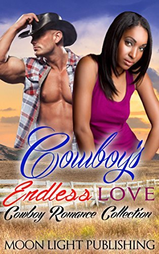 Cowboys Endless Love: Cowboy Romance Collection  by  Moon Light Publishing