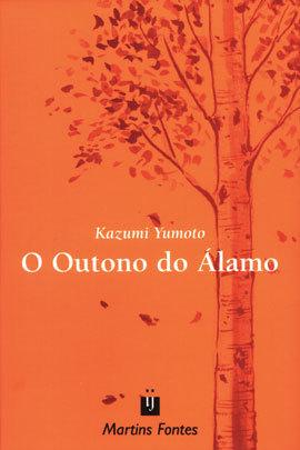 O Outono do Álamo  by  Kazumi Yumoto