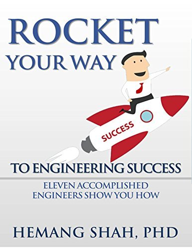 Rocket Your Way To Engineering Success: Eleven Engineers Show You How  by  Hemang Shah
