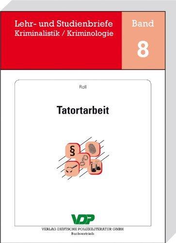 Tatortarbeit: Lehr- und Studienbriefe Kriminalistik/Kriminologie, Band 8  by  Holger Roll