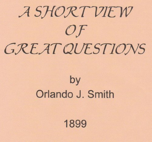 A Short View of Great Questions Orlando J. Smith