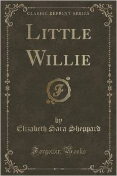Little Willie  by  Elizabeth Sara Sheppard