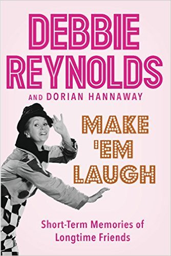 Make Em Laugh: Short-Term Memories of Longtime Friends Debbie Reynolds