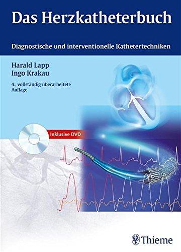 Das Herzkatheterbuch: Diagnostische und interventionelle Kathetertechniken Harald Lapp
