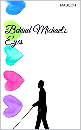 Behind Michaels Eyes  by  J. Madison
