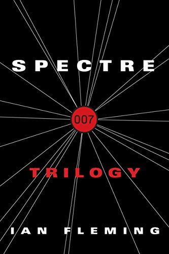 The SPECTRE Trilogy: Thunderball, On Her Majestys Secret Service, You Only Live Twice (James Bond - Extended Series)  by  Ian Fleming