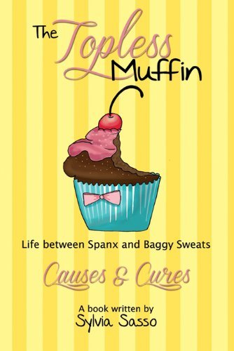 The Topless Muffin  by  Sylvia Sasso
