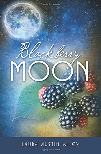 Blackberry Moon Laura Austin Wiley