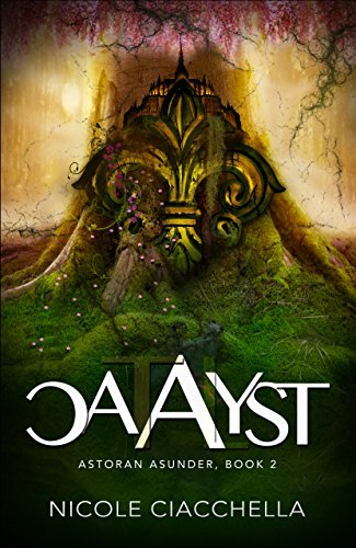 Catalyst (Astoran Asunder Book 2) Nicole Ciacchella
