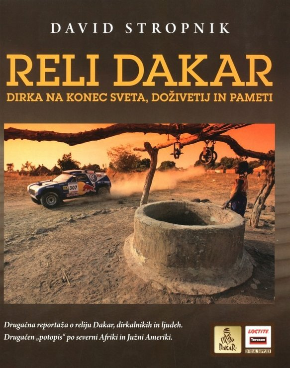 Reli Dakar- Dirka na konec sveta, doživetij in pameti David Stropnik
