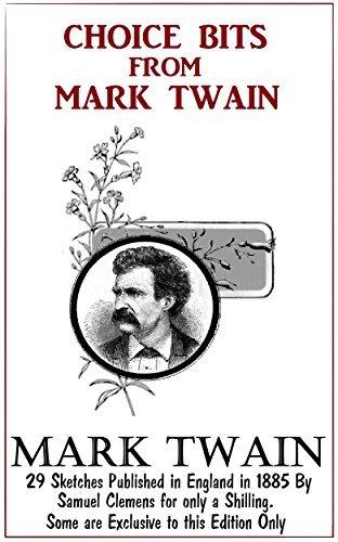 Choice Bits from Mark Twain Mark Twain