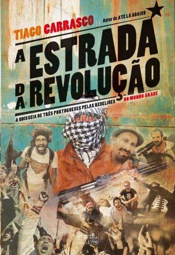 A Estrada da Revolução  by  Tiago Carrasco