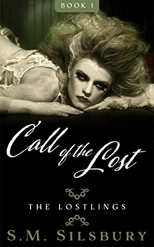 Call of the Lost: An erotic fairy tale. (The Lostlings Book 1) S.M. Silsbury