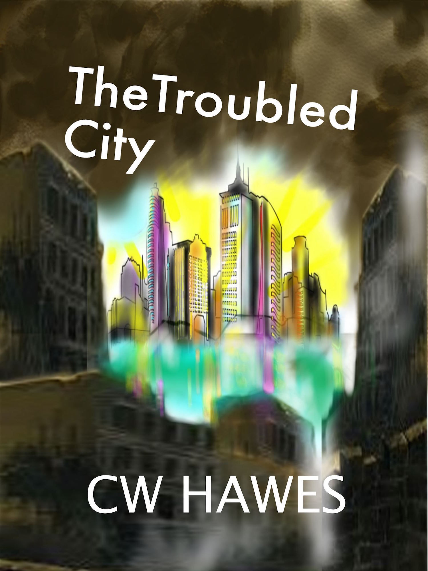 The Troubled City (The Rocheport Saga #4)  by  C.W. Hawes