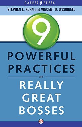 9 Powerful Practices of Really Great Bosses Stephen E. Kohn