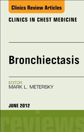Bronchiectasis, An Issue of Clinics in Chest MedicinE  by  Mark L. Metersky