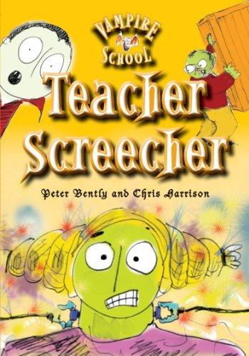 Teacher Screecher (Vampire School, 4)  by  Peter Bently