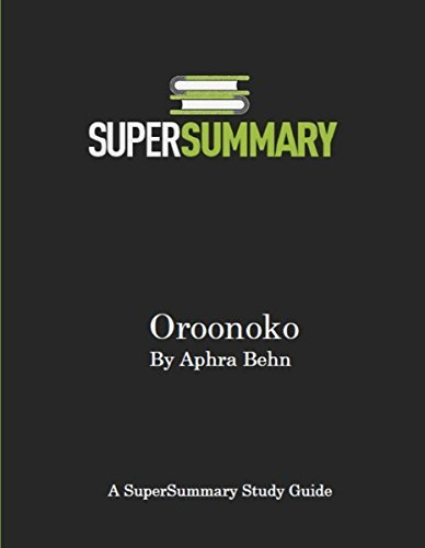 Oroonoko  by  Aphra Behn - SuperSummary Study Guide by SuperSummary