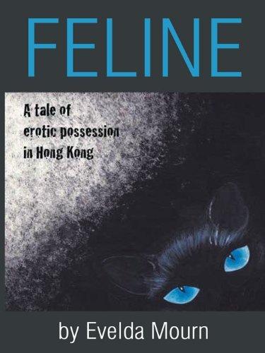 FELINE  by  EVELDA MOURN