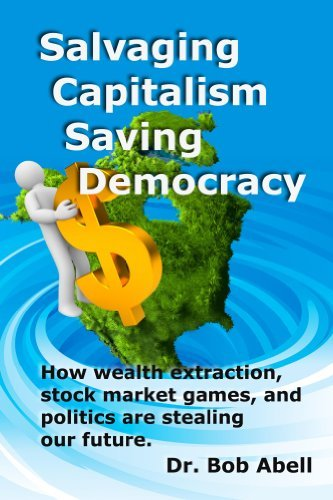 Salvaging Capitalism / Saving Democracy Bob Abell