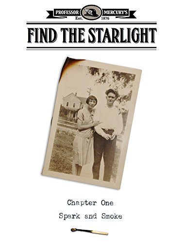 Find The Starlight: Chapter One: Spark and Smoke  by  Darin Ross