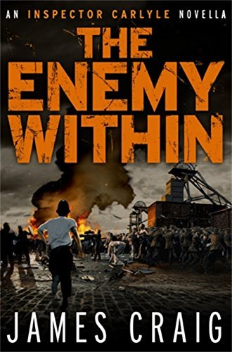The Enemy Within: An Inspector Carlyle Novella  by  James Craig