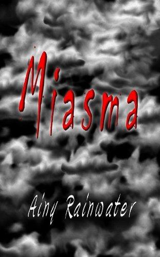 Miasma  by  Ainy Rainwater